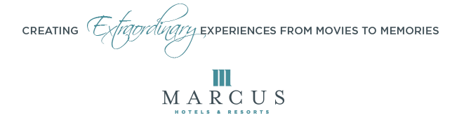 Creating Extraordinary Experiences from Movies to Memories - Marcus Hotels and Resorts