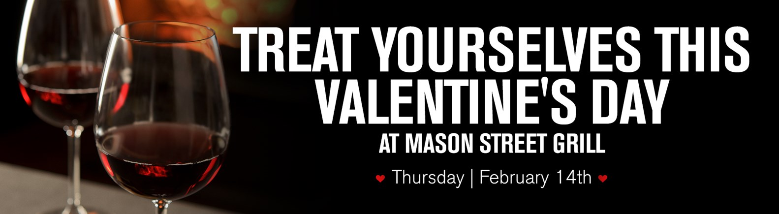 https://assets.marcusapps.com/files/outlets//mason-street/events/MSG-Valentines2019-wide.jpg?width=1583&height=400&mode=crop