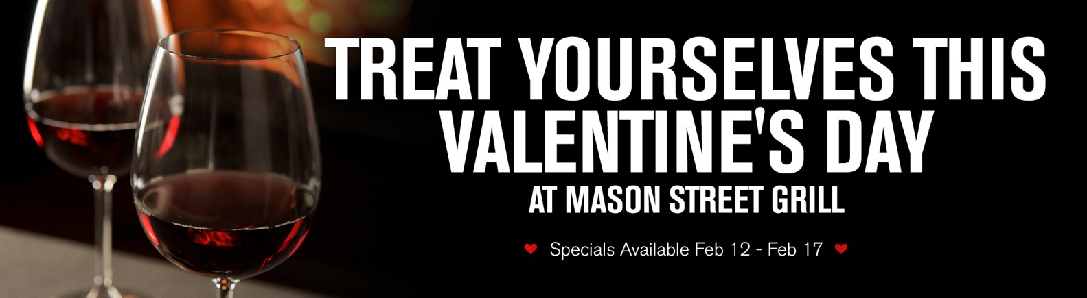 https://assets.marcusapps.com/files/outlets//mason-street/events/MSG_ValentinesDayGraphic_2000x550.jpg?width=1583&height=400&mode=crop